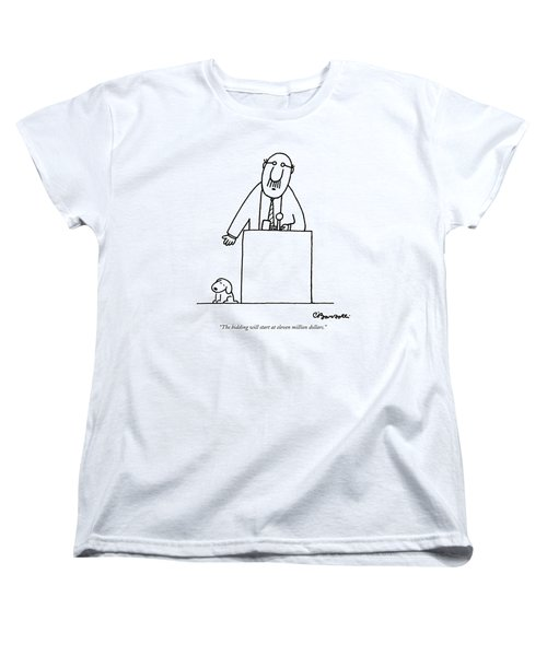 The Bidding Will Start At Eleven Million Dollars Women's T-Shirt (Standard Cut) by Charles Barsotti