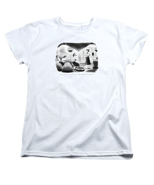 The Captain Thinks It Would Be Nice Women's T-Shirt (Standard Cut)