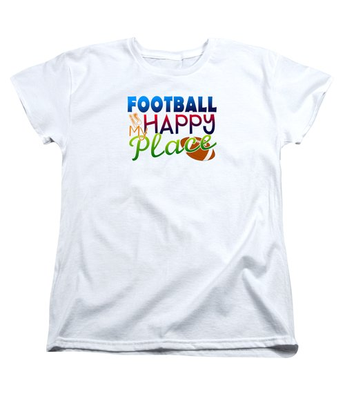 Football Is My Happy Place Women's T-Shirt (Standard Cut) by Shelley Overton