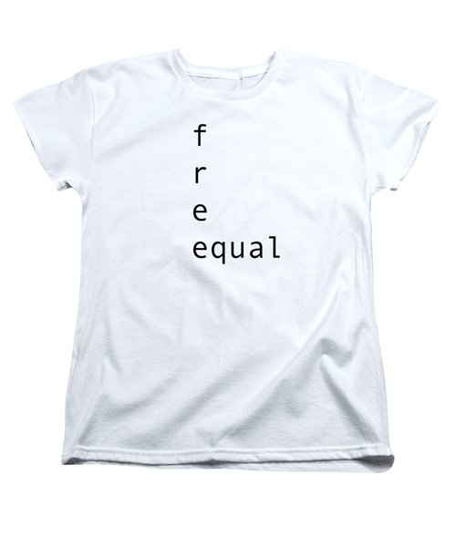 Free Equal Women's T-Shirt (Standard Cut)