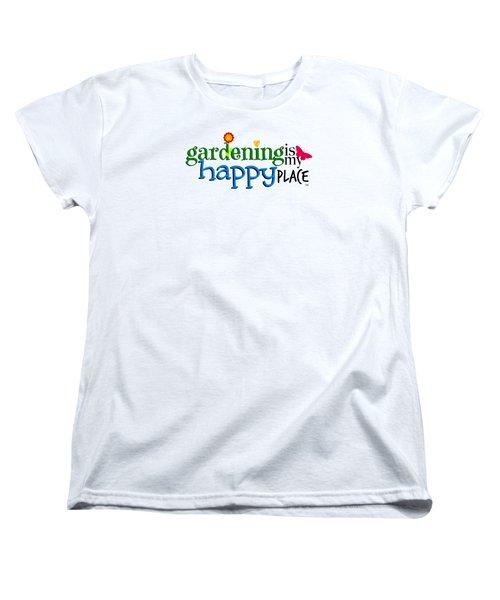 Gardening Is My Happy Place Women's T-Shirt (Standard Cut) by Shelley Overton