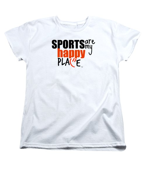 Sports Are My Happy Place Women's T-Shirt (Standard Cut) by Shelley Overton