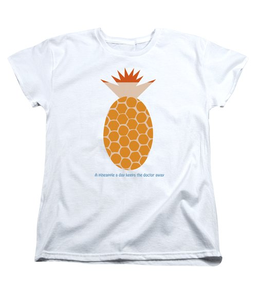 A Pineapple A Day Keeps The Doctor Away Women's T-Shirt (Standard Cut) by Frank Tschakert