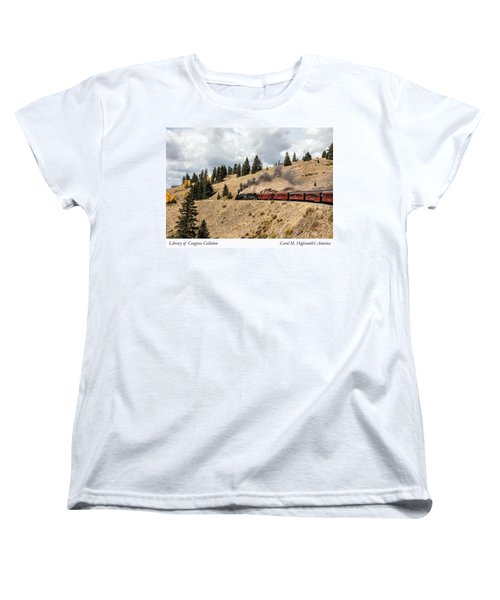 A Scenic Railroad Steam Train, Near Antonito In Conejos County In Colorado Women's T-Shirt (Standard Cut) by Carol M Highsmith