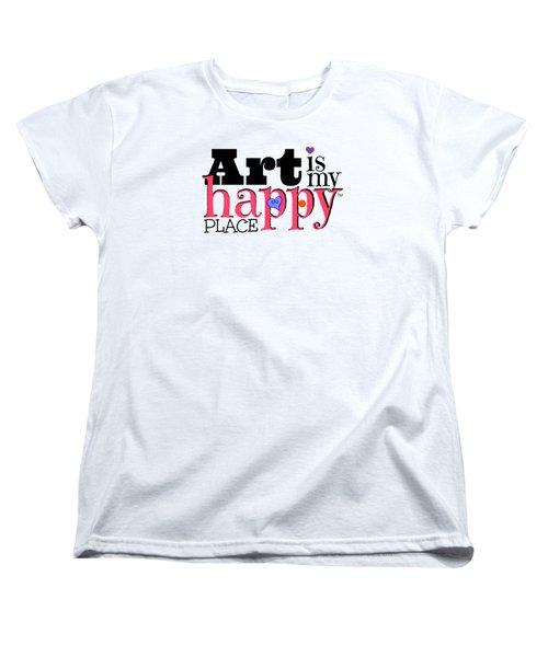 Art Is My Happy Place Women's T-Shirt (Standard Cut) by Shelley Overton