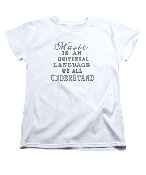 Music Is An Universal Language Typography Women's T-Shirt (Standard Cut) by Georgeta Blanaru
