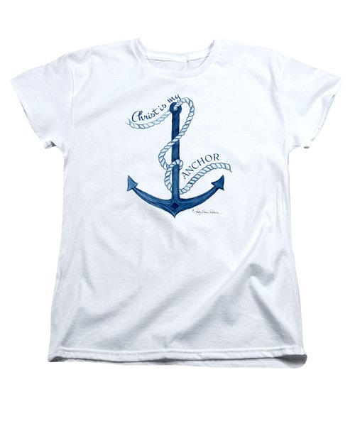 Beach House Nautical Ship Christ Is My Anchor Women's T-Shirt (Standard Cut) by Audrey Jeanne Roberts