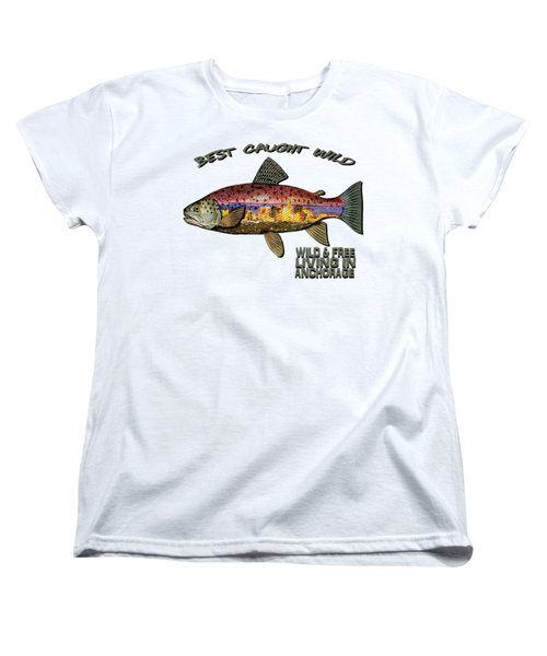 Women's T-Shirt (Standard Cut) featuring the digital art Fishing - Best Caught Wild - On Light No Hat by Elaine Ossipov
