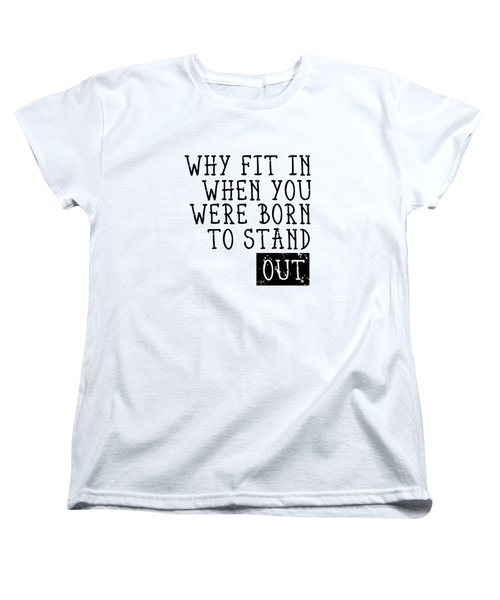 Born To Stand Out Women's T-Shirt (Standard Cut)