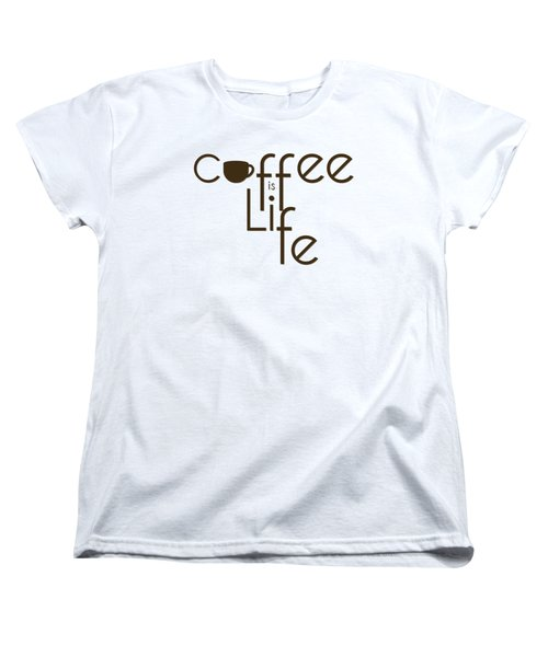 Women's T-Shirt (Standard Cut) featuring the digital art Coffee Is Life #3 by Nola Lee Kelsey