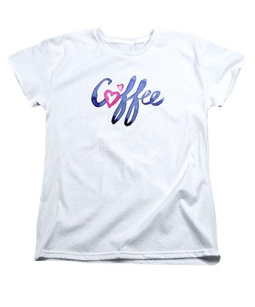Coffee Lover Typography Women's T-Shirt (Standard Cut) by Olga Shvartsur