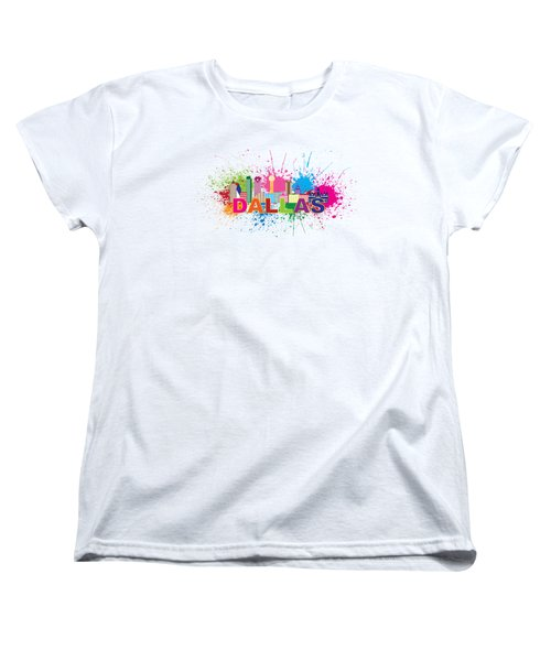Dallas Skyline Paint Splatter Text Illustration Women's T-Shirt (Standard Cut) by Jit Lim