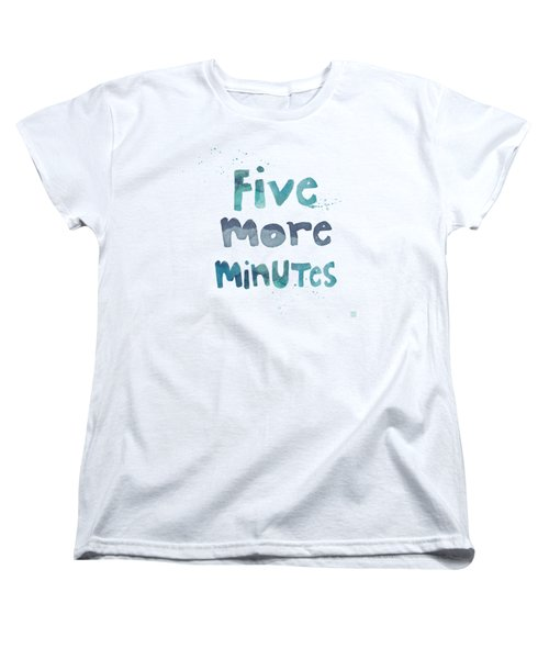 Women's T-Shirt (Standard Cut) featuring the painting Five More Minutes by Linda Woods