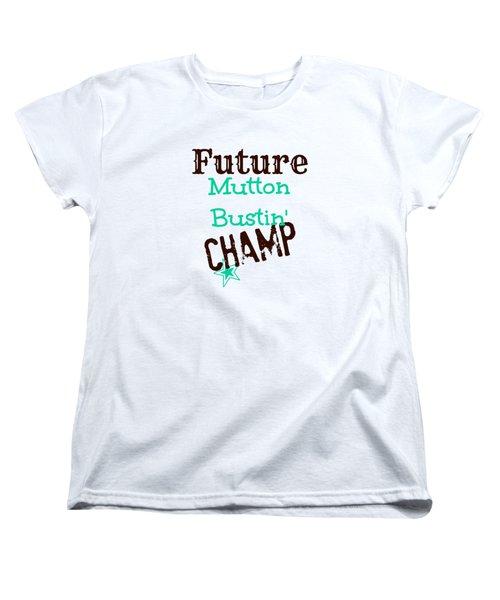 Future Mutton Bustin Champ Women's T-Shirt (Standard Cut) by Chastity Hoff