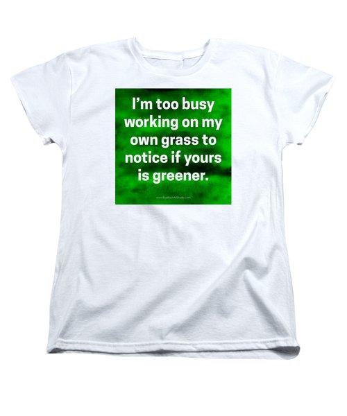 Grass Is Greener Quote Art Women's T-Shirt (Standard Cut)