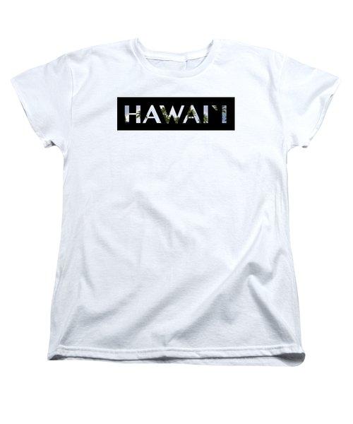 Hawaii Letter Art Women's T-Shirt (Standard Cut) by Saya Studios