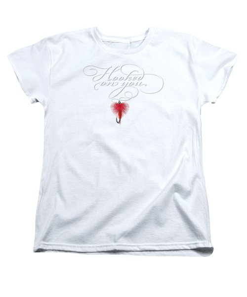 Hooked On You Women's T-Shirt (Standard Cut)