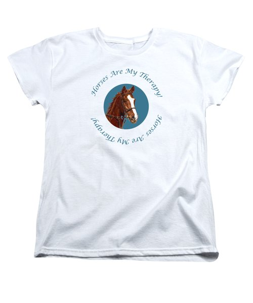 Horses Are My Therapy Women's T-Shirt (Standard Cut) by Patricia Barmatz