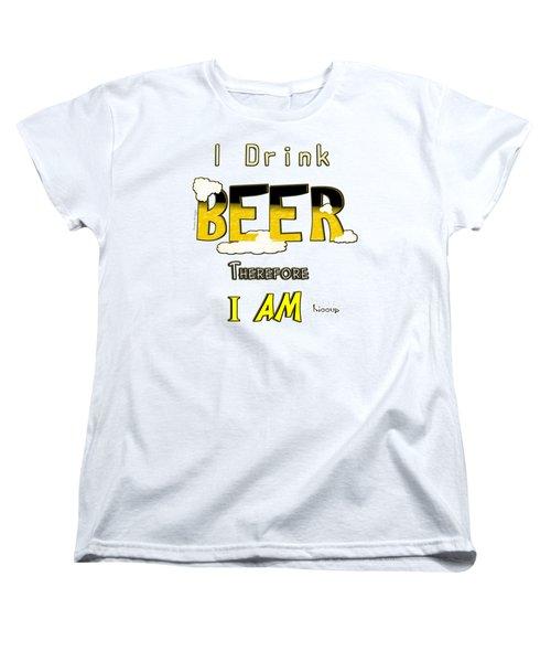 I Drink Beer Women's T-Shirt (Standard Cut) by Susan Kinney