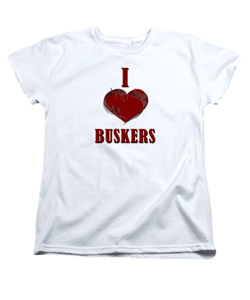 I Heart Buskers Women's T-Shirt (Standard Cut) by John Haldane