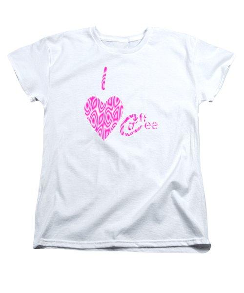 I Love Coffee Women's T-Shirt (Standard Cut) by Kathleen Sartoris