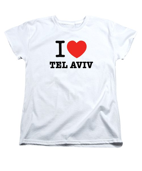 Women's T-Shirt (Standard Cut) featuring the photograph i love Tel Aviv by Ron Shoshani