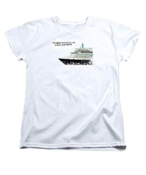 I've Been Nauticle On Queen Elizabeth On Transparent Background Women's T-Shirt (Standard Cut) by Terri Waters