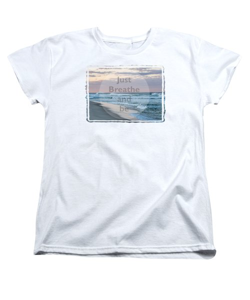 Just Breathe And Be Beach  Women's T-Shirt (Standard Cut) by Terry DeLuco