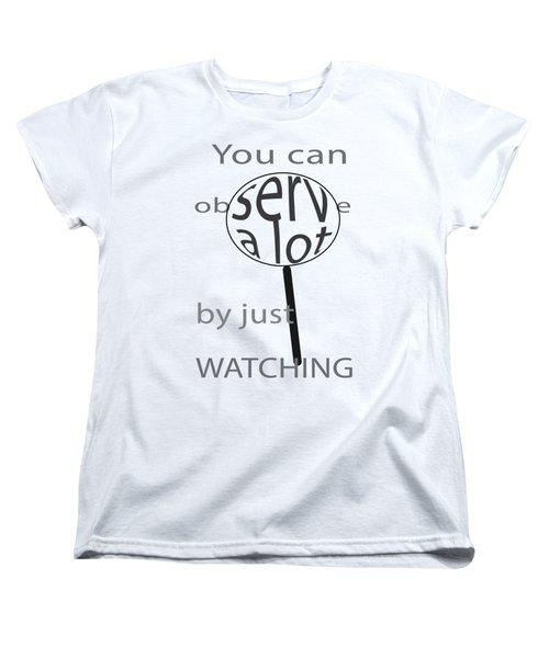 Just Watch Women's T-Shirt (Standard Cut) by Thomasina Durkay
