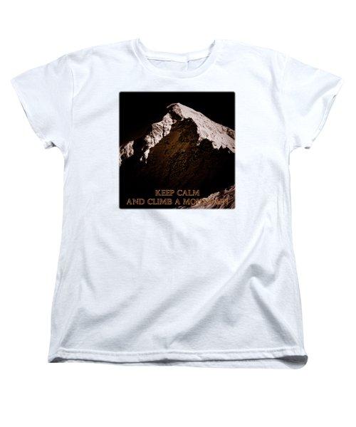 Keep Calm And Climb A Mountain Women's T-Shirt (Standard Cut) by Frank Tschakert