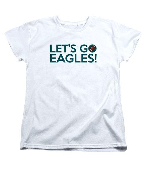 Let's Go Eagles Women's T-Shirt (Standard Cut) by Florian Rodarte