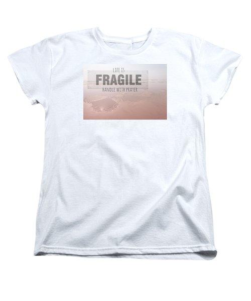 Life Is Fragile Women's T-Shirt (Standard Cut) by Bonnie Bruno