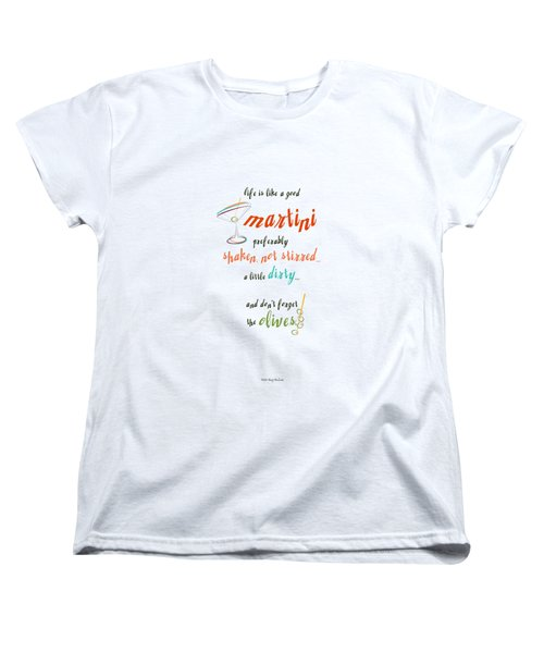 Life Is Like A Good Martini Women's T-Shirt (Standard Cut) by Mary Machare