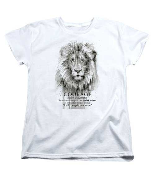 Lion Courage Motivational Quote Watercolor Animal Women's T-Shirt (Standard Fit)