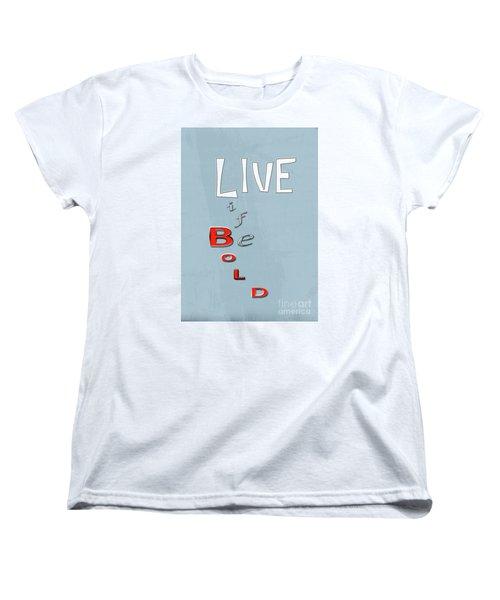 Women's T-Shirt (Standard Cut) featuring the digital art Live Life by Linda Prewer