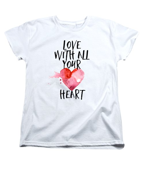 Love With All Your Heart Women's T-Shirt (Standard Cut) by P S