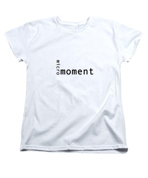 Micro Moment Women's T-Shirt (Standard Cut)