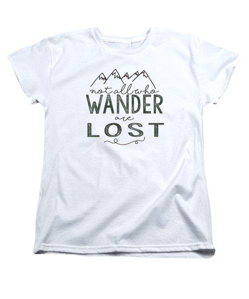 Not All Who Wander Green Women's T-Shirt (Standard Cut) by Heather Applegate
