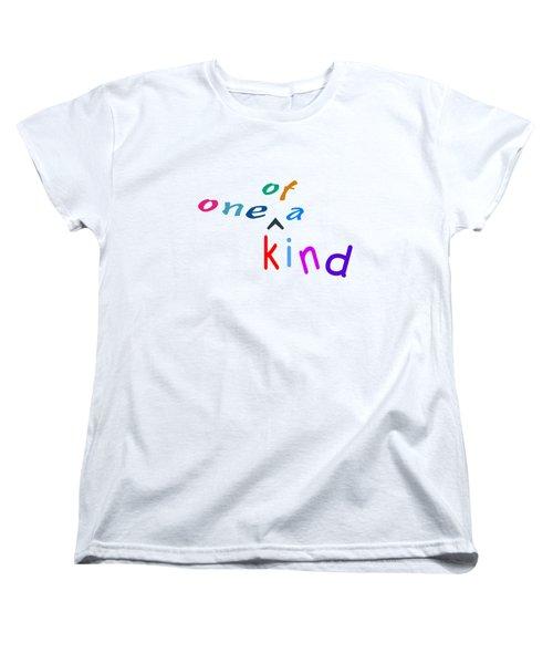 One Of A Kind Women's T-Shirt (Standard Cut)