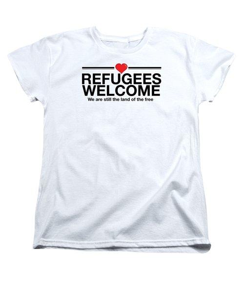 Refugees Welcome Women's T-Shirt (Standard Cut) by Greg Slocum