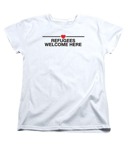 Refugees Welcome Here Women's T-Shirt (Standard Cut) by Greg Slocum