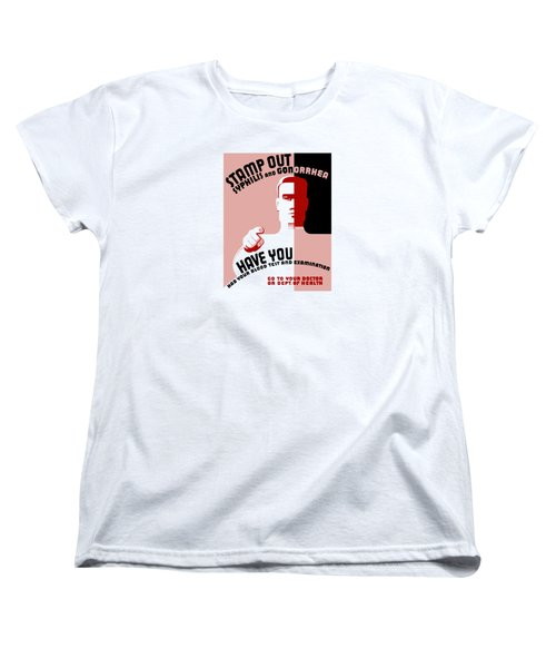Women's T-Shirt (Standard Cut) featuring the mixed media Stamp Out Syphilis And Gonorrhea by War Is Hell Store