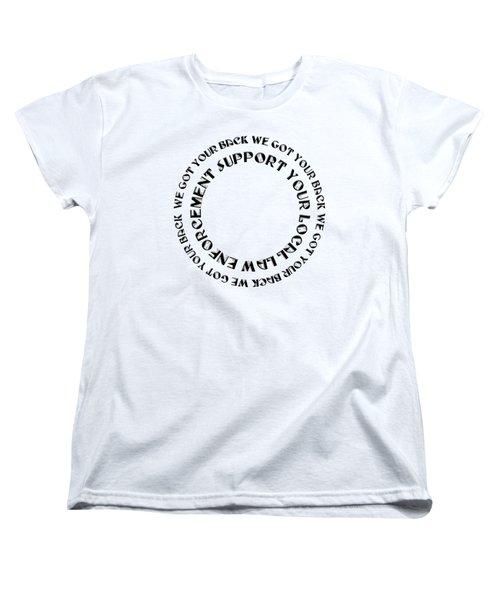 Support Your Local Law Enforcement Women's T-Shirt (Standard Cut)