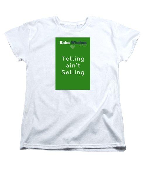 Women's T-Shirt (Standard Cut) featuring the digital art Telling Ain't Selling by Ike Krieger