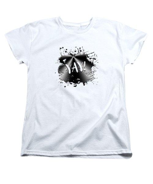 Text Art Yay Women's T-Shirt (Standard Fit)