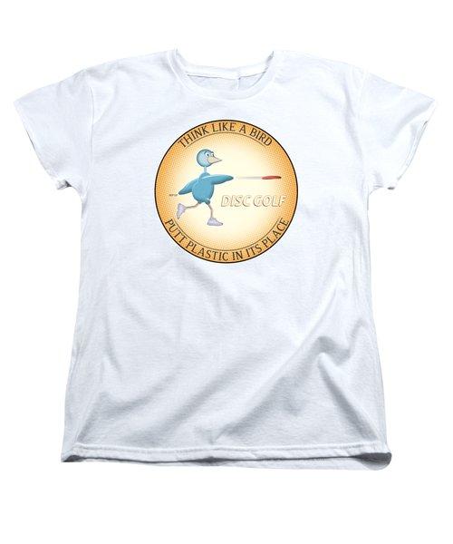 Think Like A Bird Women's T-Shirt (Standard Cut) by Phil Perkins