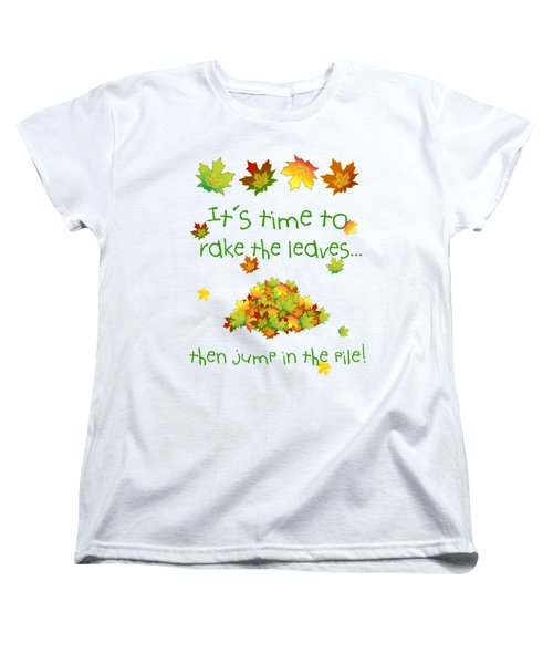 Time To Rake The Leaves Women's T-Shirt (Standard Cut) by Methune Hively