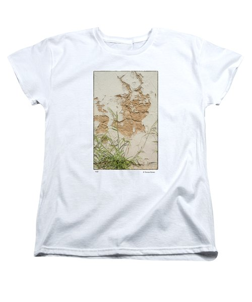 Women's T-Shirt (Standard Cut) featuring the photograph Wall by R Thomas Berner