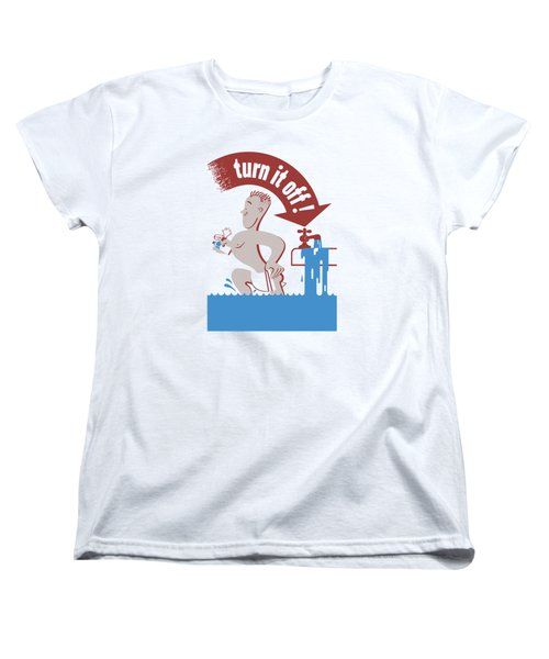 Women's T-Shirt (Standard Cut) featuring the painting Water - Turn It Off by War Is Hell Store
