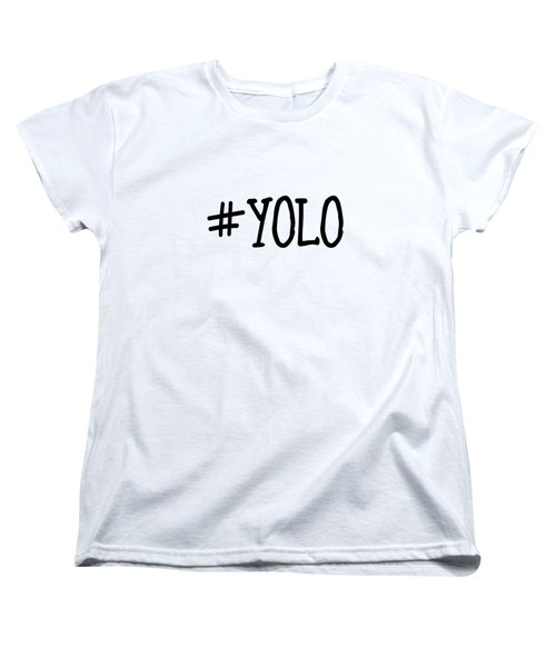 #yolo Women's T-Shirt (Standard Cut) by Clare Bambers
